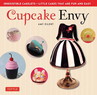Cupcake Envy By Eilert, Amy/ Davis, Norm (FRW)/ Brinkmann, Corey (PHT)