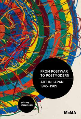 From Postwar to Postmodern, Art in Japan 1945-1989 By Chong, Doryun (EDT)/ Hayashi, Michio (EDT)/ Kajiya, Kenji (EDT)/ Sumitomo, Fumikho (EDT)